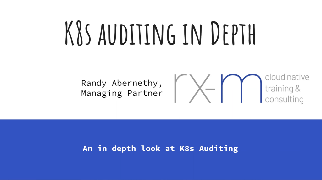 Webinar: K8s Audit Logging Deep Dive